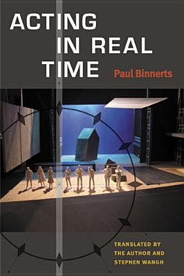 Acting in Real Time By Binnerts, Paul